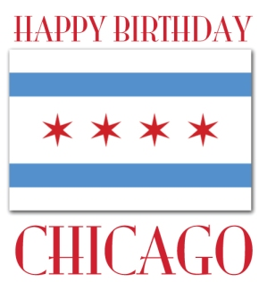 Happy Birthday, Chicago!